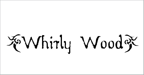 Whirly Wood