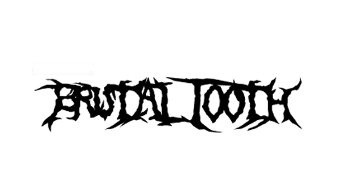 Brutal Tooth