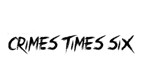 Crimes Times Six