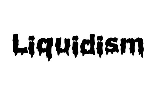 Liquidism Font